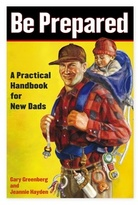 Simon & Schuster Be Prepared: A Practical Handbook for New Dads