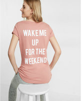 Express one eleven wake me up weekend hi-lo tee