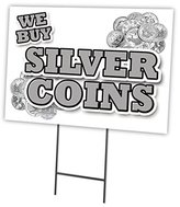 """SignMission WE BUY SILVER COINS 12""""x16"""" Yard Sign & Stake outdoor plastic coroplast window"""