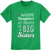 TeeStars - AWESOME Daughters Get Promoted To Big Sisters Sibling Kids T-Shirt