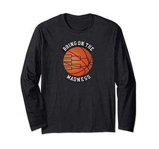 Bring on the Madness Basketball Long Sleeve T-Shirt