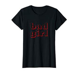 Womens BAd Girl - Independent Woman Girl Power Feminist T Shirt