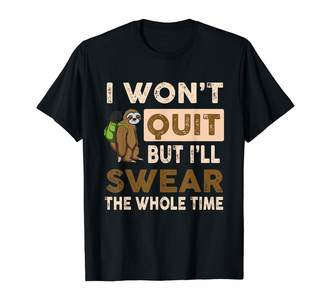 Running Tshirt Gift I won't quit but i'll swear the whole time funny sloth T-Shirt
