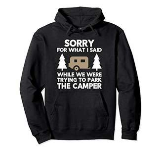 Camper Sorry What I Said When I Was Parking The Camping Camp Pullover Hoodie