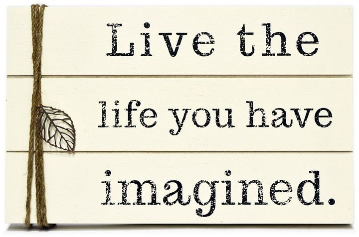 "New View Live the Life You Have Imagined"" Wall Decor"