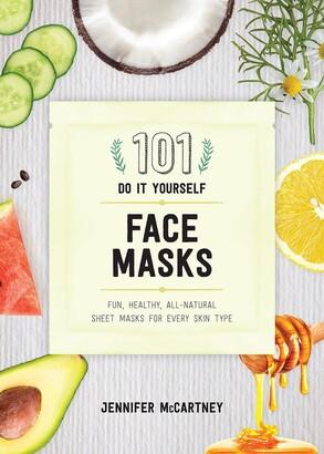Jennifer Mccartney 101 Diy Face Masks: Fun, Easy, All-natural Masks For Every Skin Type