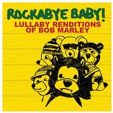 Rockabye Baby Music Lullaby Renditions Of Bob Marley