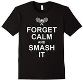Forget Calm And Smash It Shirt - Funny Tennis T-shirt