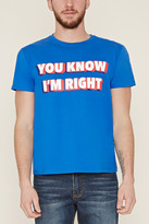 Forever 21 You Know I'm Right Graphic Tee