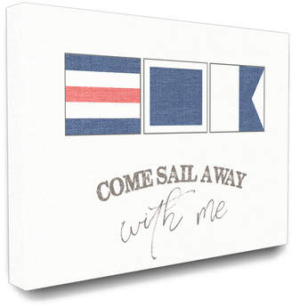 with me. Stupell Industries Come Sail Away Typography Nautical Flags