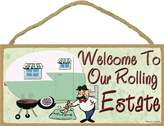 """Welcome To Our Rolling Estate Camping Sign Pull Camper Plaque 5""""x10"""""""