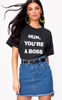 PrettyLittleThing Black HUN YOU'RE A BOSS Slogan T Shirt