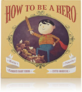Chronicle Books How To Be A Hero
