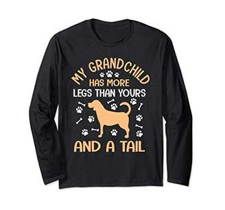 My grandchild has more legs Fun gift for dog grandparents Long Sleeve T-Shirt