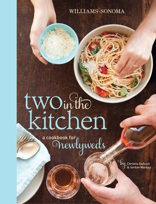 Jordan Mackay Two in the Kitchen (Williams-Sonoma): A Cookbook for Newlyweds
