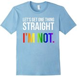 Lets Get One Thing Straight I'm Not LGBT Rainbow Flag Shirt