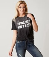 Chillionaire Being Bad Ain't Easy T-Shirt