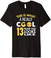 This Is What A Cool 13 Year Old Looks 13th Birthday T-Shirt