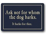 "Good_quality Custom Ask Not For Whom The Dog Barks Doormat Machine-washable Doormat Custom Floor Mat/Gate Pad 23.6""(L) x 15.7""(W)"