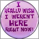 "Nana 3 Inch Spongebob ""I Really Wish I Weren't Here Right Now"" Pinback Button/Badge"