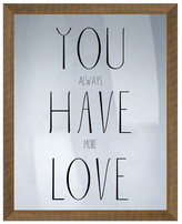 "PTM Images You Always Have More Love Wall Decor - 16.75"" x 20.75\"""