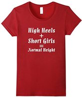 Men's High Heels & Short Girls Equals Normal Height Funny T-shirt Small