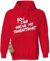 Expression Tees Hoodie You Can Wear My Sweatshirt Adult