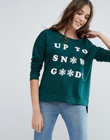 Only Up to Snow Good Holidays Sweatshirt