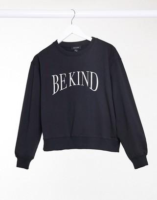 New Look be kind slogan sweatshirt in black