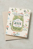 Anthropologie Great Dill Card