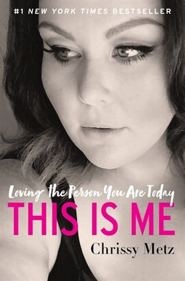 Chrissy Metz This Is Me: Loving The Person You Are Today
