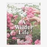 ABC Home A Wilder Life: A Season-by-Season Guide to Getting in Touch with Nature by Celestine Maddy & Abbye Churchill