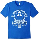 Special Tee Men's Women Created Equal Then A Few Become Accountants T-Shirt XL