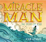 Abrams Miracle Man: The Story of Jesus