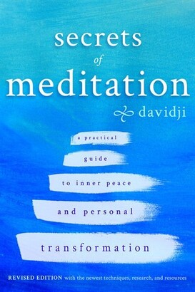 Davidji Secrets Of Meditation Revised Edition: A Practical Guide To Inner Peace And Personal Transformation