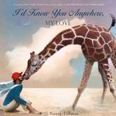 """I'd Know You Anywhere, My Love"" Board Book by Nancy Tillman"