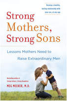 Penguin Random House Strong Mothers, Strong Sons By Meg Meeker