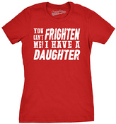 Red 'You Can't Frighten Me I Have A Daughter' Fitted Tee
