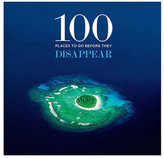 Abrams 100 Places To Go Before They Disappear Book by Co+Life