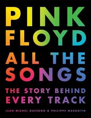 Jean Michel Guesdon Pink Floyd All The Songs: The Story Behind Every Track