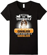Women's Always Be Yourself Cavalier King Charles Spaniel T-Shirt XL