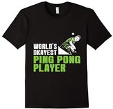 Special Tee Men's Worlds Okayest Ping Pong Player T-Shirt 3XL