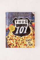Urban Outfitters Thug Kitchen 101 By Thug Kitchen