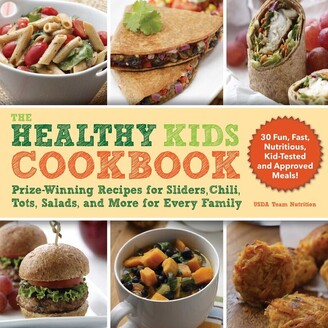 Team Nutrition Usda The Healthy Kids Cookbook: Prize-Winning Recipes for Sliders, Chili, Tots, Salads, and More for Eve...