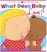 Bed Bath & Beyond What Does Baby Love? Lift-the-Flap Book by Karen Katz