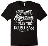 Men's Double Bass T-Shirt - Of Course I'm Awesome 2XL