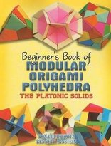 Dover Beginner's Book of Modular Origami Polyhedra: The Platonic Solids