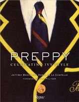 "The Well Appointed House ""Preppy: Cultivating Ivy Style"" by Jeffrey Banks and Doria de La Chapelle, Foreword by Lilly Pulitzer - IN STOCK IN OUR GREENWICH STORE FOR QUICK SHIPPING"