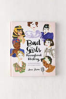 Urban Outfitters Bad Girls Throughout History: 100 Remarkable Women Who Changed the World By Ann Shen