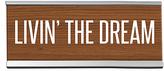 'Livin' the Dream' Desk Sign